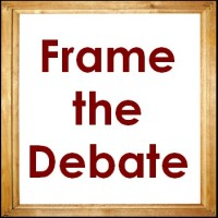 Frame the debate